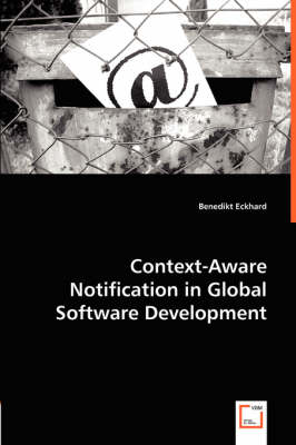 Context-Aware Notification in Global Software Development