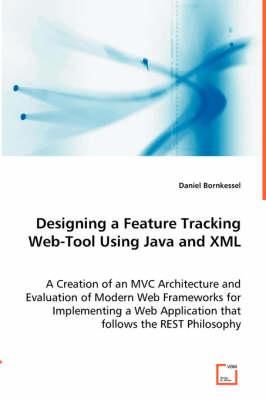 Designing a Feature Tracking Web-Tool Using Java and XML