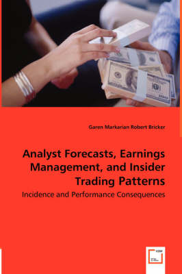 Analyst Forecasts, Earnings Management, and Insider Trading Patterns - Incidence and Performance Consequences