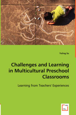 Challenges and Learning in Multicultural Preschool Classrooms