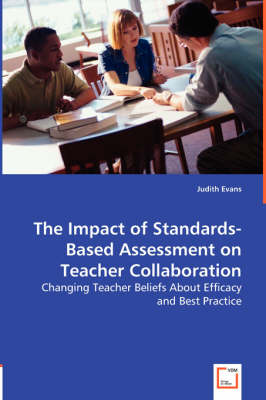 The Impact of Standards-Based Assessment on Teacher Collaboration