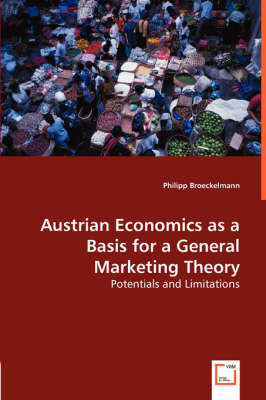 Austrian Economics as a Basis for a General Marketing Theory