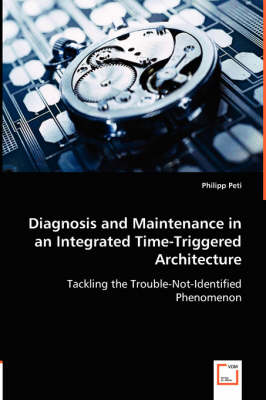 Diagnosis and Maintenance in an Integrated Time-Triggered Architecture