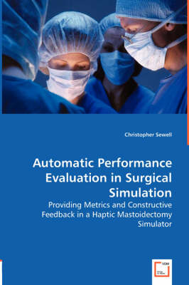 Automatic Performance Evaluation in Surgical Simulation