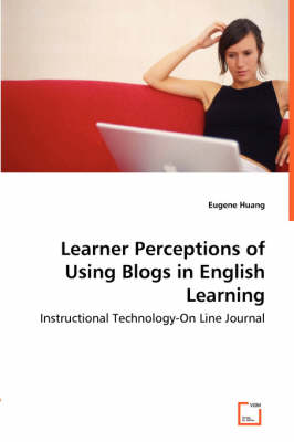 Learner Perceptions of Using Blogs in English Learning - Instructional Technology-On Line Journal