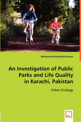 An Investigation of Public Parks and Life Quality in Karachi, Pakistan
