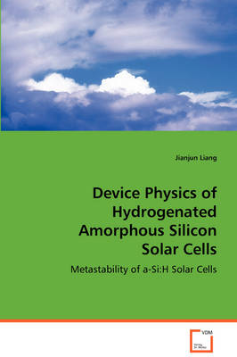 Device Physics of Hydrogenated Amorphous Silicon Solar Cells