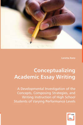 Conceptualizing Academic Essay Writing