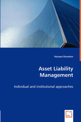 Asset Liability Management -Individual and Institutional Approaches