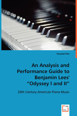 An Analysis and Performance Guide to Benjamin Lees' Odyssey I and II