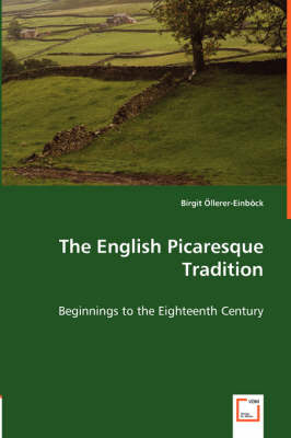 The English Picaresque Tradition - Beginnings to the Eighteenth Century