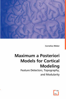 Maximum a Posteriori Models for Cortical Modeling
