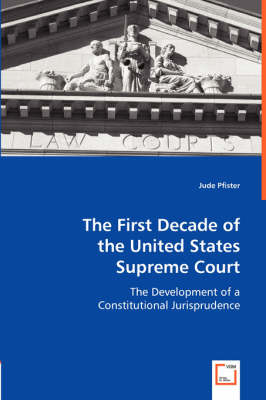 The First Decade of the United States Supreme Court
