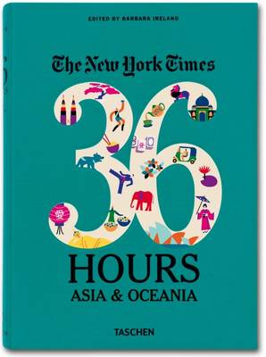 The New York Times. 36 Hours: Asia & Oceania