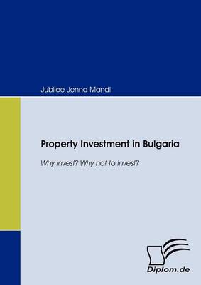 Property Investment in Bulgaria. Why Invest? Why Not to Invest?