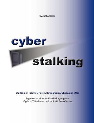 Cyberstalking - Stalking Im Internet, Foren, Newsgroups, Chats, Per Email