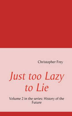 Just Too Lazy to Lie