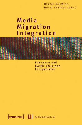 Media - Migration - Integration: European and North American Perspectives