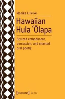Hawaiian Hula `Olapa: Stylized Embodiment, Percussion, and Chanted Oral Poetry