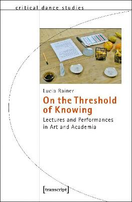 On the Threshold of Knowing: Lectures and Performances in Art and Academia