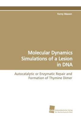 Molecular Dynamics Simulations of a Lesion in DNA