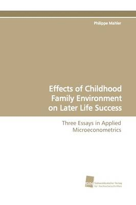 Effects of Childhood Family Environment on Later Life Success