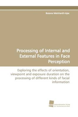 Processing of Internal and External Features in Face Perception