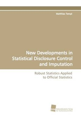 New Developments in Statistical Disclosure Control and Imputation