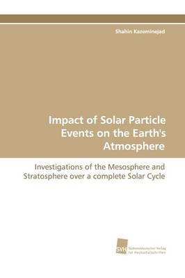 Impact of Solar Particle Events on the Earth's Atmosphere