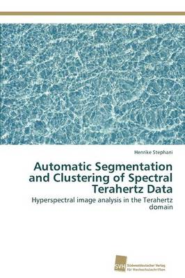 Automatic Segmentation and Clustering of Spectral Terahertz Data