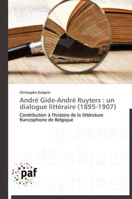 Andre Gide-Andre Ruyters: Un Dialogue Litteraire (1895-1907)