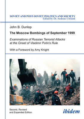 The Moscow Bombings of September 1999 - Examinations of Russian Terrorist Attacks at the Onset of Vladimir Putin`s Rule
