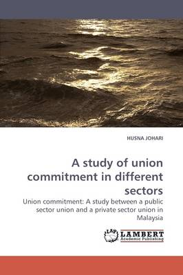 A Study of Union Commitment in Different Sectors