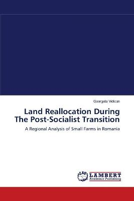 Land Reallocation During the Post-Socialist Transition