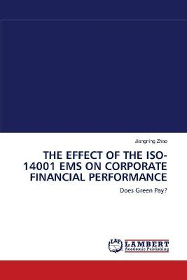 The Effect of the ISO-14001 EMS on Corporate Financial Performance