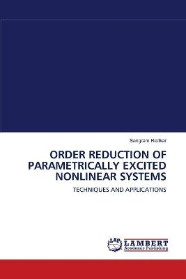 Order Reduction of Parametrically Excited Nonlinear Systems