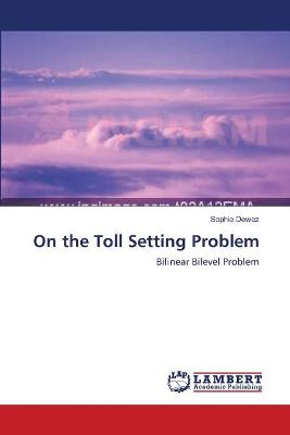 On the Toll Setting Problem