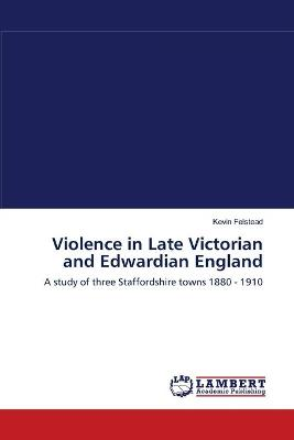 Violence in Late Victorian and Edwardian England