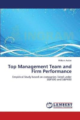 Top Management Team and Firm Performance