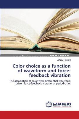 Color Choice as a Function of Waveform and Force-Feedback Vibration