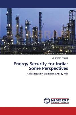Energy Security for India: Some Perspectives