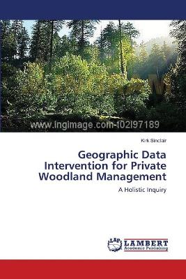 Geographic Data Intervention for Private Woodland Management