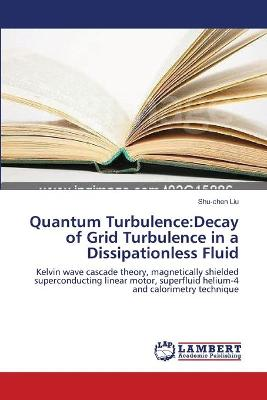 Quantum Turbulence: Decay of Grid Turbulence in a Dissipationless Fluid