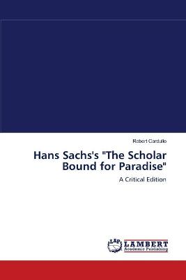 Hans Sachs's the Scholar Bound for Paradise