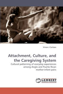 Attachment, Culture, and the Caregiving System