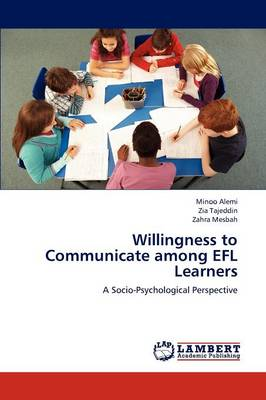 Willingness to Communicate Among Efl Learners
