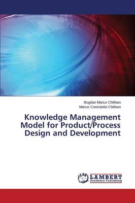 Knowledge Management Model for Product/Process Design and Development