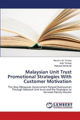 Malaysian Unit Trust Promotional Strategies with Customer Motivation