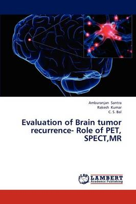 Evaluation of Brain Tumor Recurrence- Role of Pet, Spect, MR