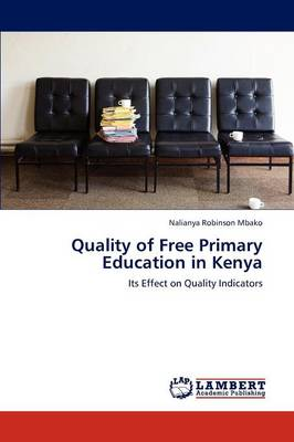 Quality of Free Primary Education in Kenya
